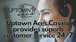 Uptown Aces Casino Customer Service
